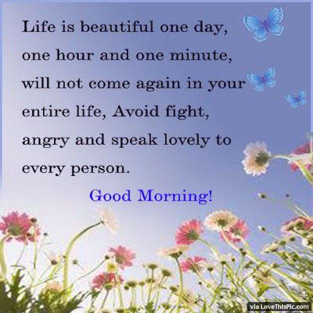 Good Morning Life Is Beautiful Morning Good Morning Morning Quotes