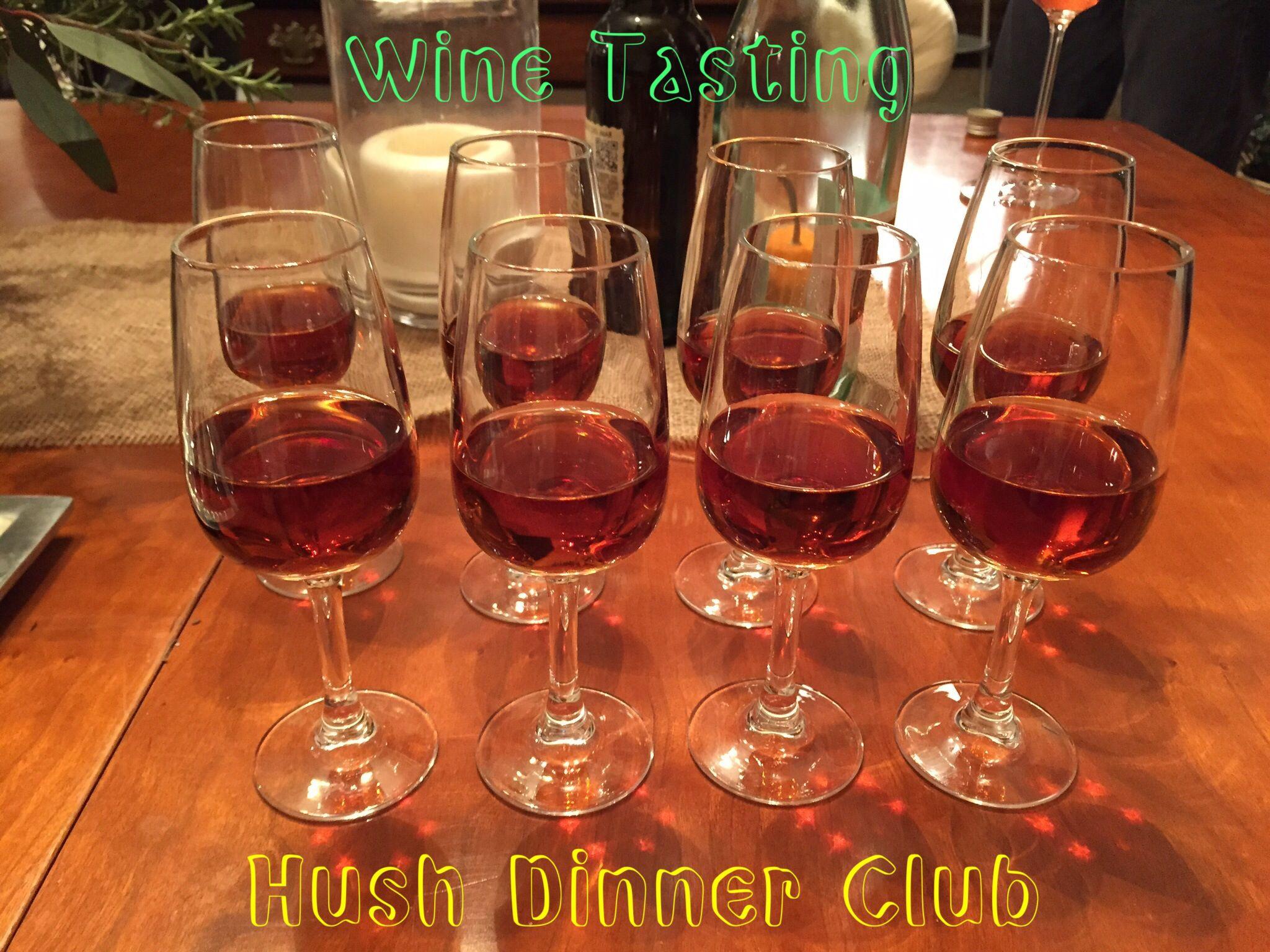 Wine Tasting With The Hush Dinner Club Dinner Club Wine Tasting Wine