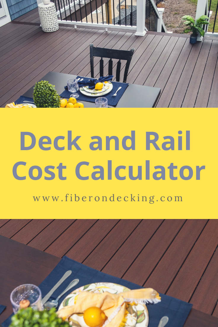 Learn How Much Your Fiberon Composite Deck And Railing Will Cost With A Few Easy Clicks This Estimate Will Deck Cost Estimator Deck Cost Calculator Deck Cost