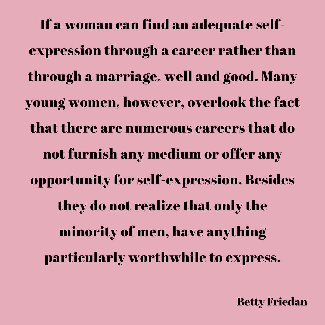 The Feminine Mystique Quotes By Betty Friedan Feminine Mystique Empowerment Quotes