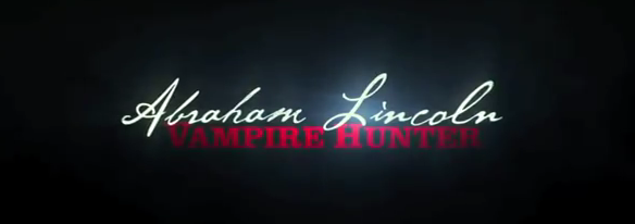 """Abraham Lincoln: Vampire Hunter"" (Offizieller Trailer) on http://www.drlima.net"