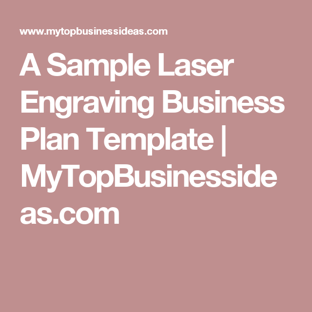 A Sample Laser Engraving Business Plan Template