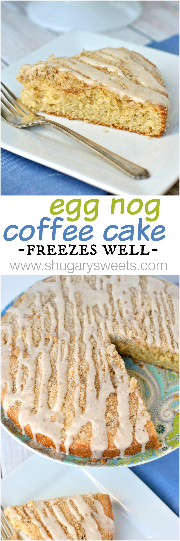 Eggnog Coffee Cake: recipe makes two delicious cakes, each ...