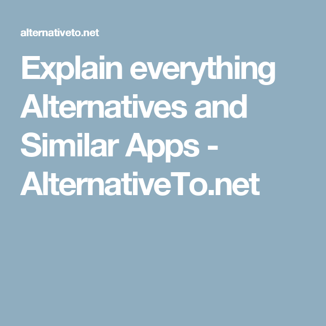 Explain everything Alternatives and Similar Apps