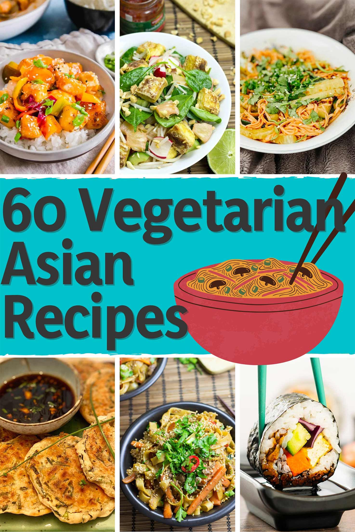 60 Vegetarian Asian Recipes Travel With Your Tastebuds Recipe In 2021 Asian Vegetarian Recipes Vegetarian Asian Asian Recipes