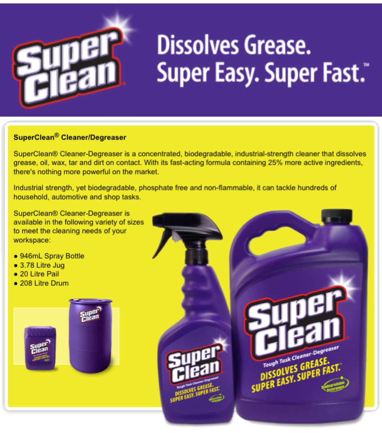 SuperClean® Cleaner-Degreaser is a concentrated, biodegradable