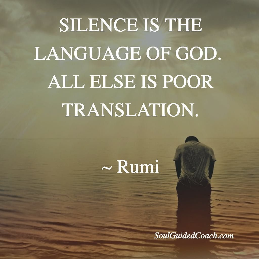 Rumi Quotes About Friendship Silence Is The Language Of Godall Else Is Poor Translation