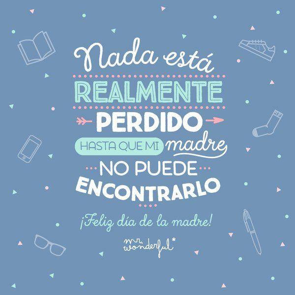 Mr Wonderful On Feliz Día De La Madre Frases Para Madres