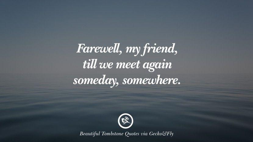 Farewell, My Friend, Till We Meet Again Someday, Somewhere