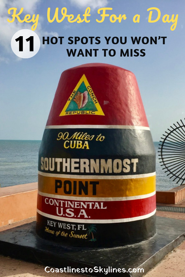 Key West For A Day 11 Hot Spots You Won T Want To Miss Key West Vacations Key West Key West Florida
