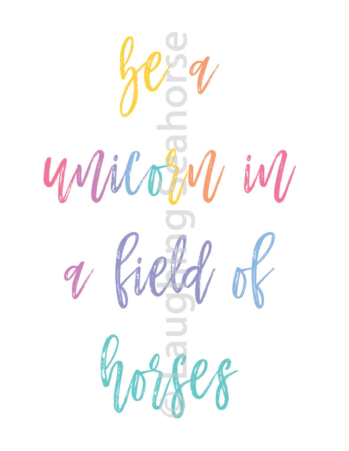 It is a graphic of Be a Unicorn in a Field of Horses Free Printable with regard to rainbow unicorn