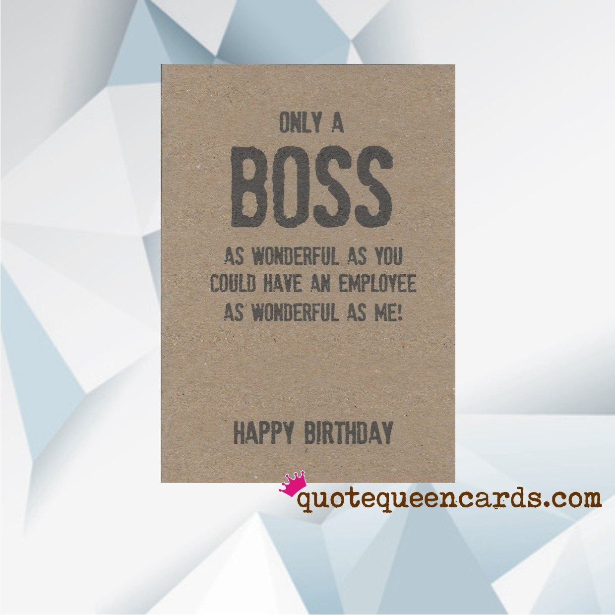 Funny Birthday Card For Boss , More Designs At QUOTE QUEEN CARDS Etsy Shop