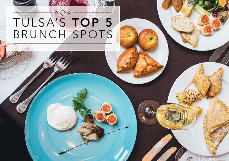 Top 5 Brunches in Tulsa Brunch, Brunch spots, Food