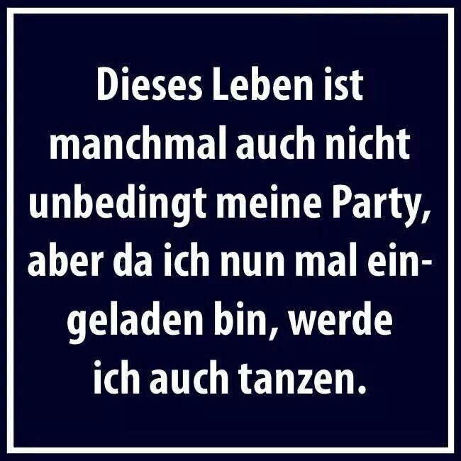 das leben ist eine party sprüche Dieses Leben ist manchmal nicht meine Party  | Zitate und  das leben ist eine party sprüche