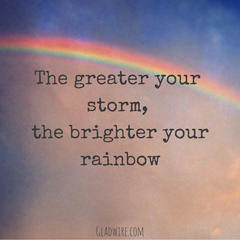 The Brighter Your Rainbow The Daily Quotes Storm Quotes Rainbow Quote Rainbow Baby Quotes