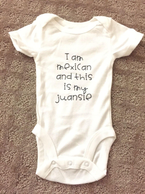 Cute Juansie Onesie I Am Mexican Juansie Mexican Cute Etsy In 2020 Spanish Baby Clothes Baby Boy Onesies Baby Girl Onesies