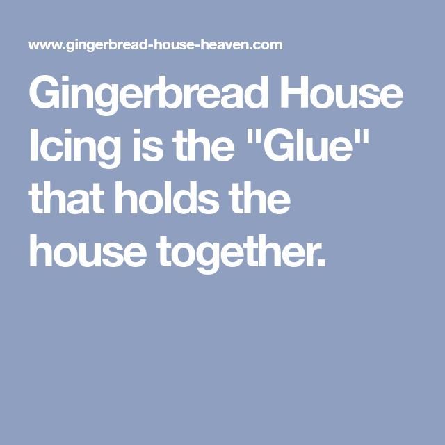 """Gingerbread House Icing is the """"Glue"""" that holds the house together."""