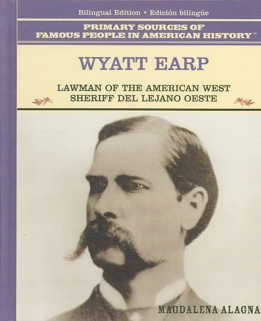Wyatt Earp: Lawman of the American West : Sheriff Del Lejano Oeste (Hardcover)
