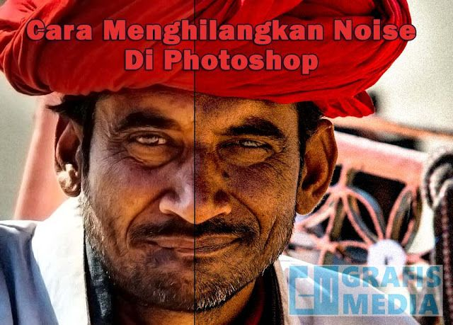 Cara Menghilangkan Noise Foto Dengan Photoshop Photoshop Belajar Grafis