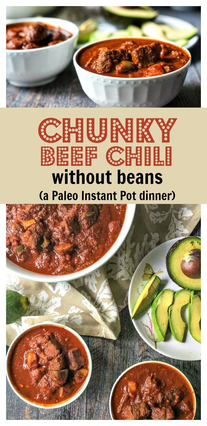 Chunky Beef Chili Without Beans In The Instant Pot Or Slow Cooker Recipe Healthy Instant Pot Recipes Chili Without Beans Pot Recipes