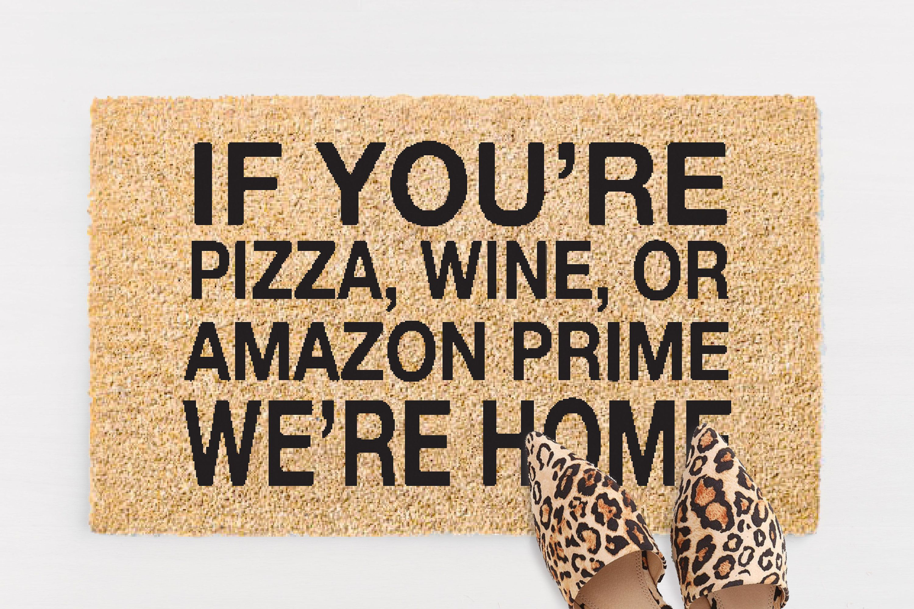 Customizable If You Re Pizza Wine Or Amazon Prime Etsy In 2020 Door Mat Personalized Door Mats Large Rugs