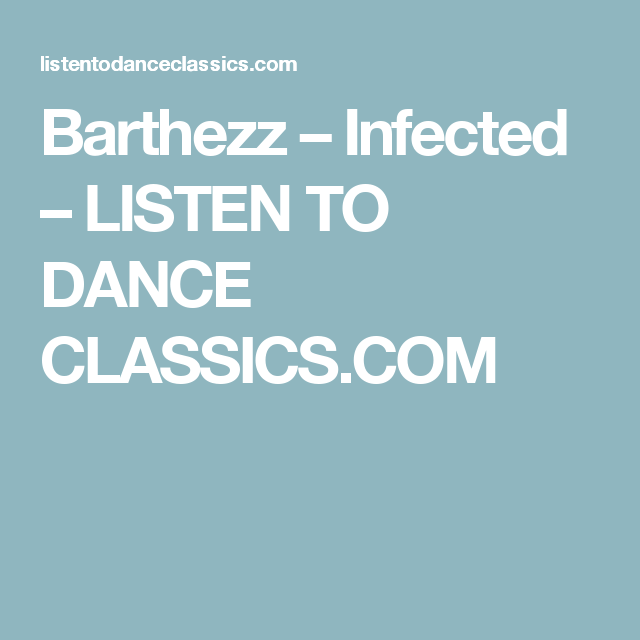 Barthezz – Infected – LISTEN TO DANCE CLASSICS.COM