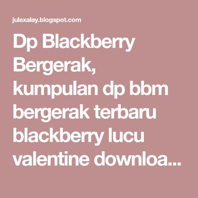 Dp Blackberry Bergerak Kumpulan Dp Bbm Bergerak Terbaru Blackberry
