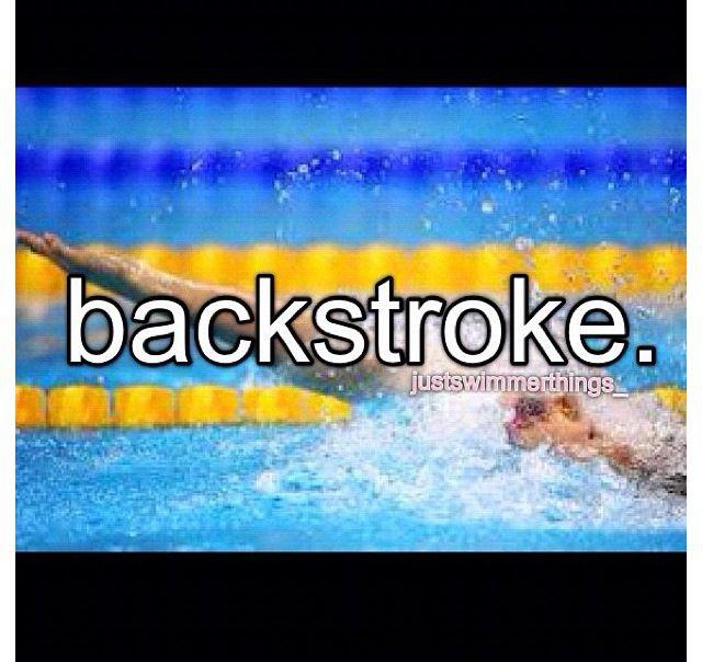 Backstroke. My fav. I like 200 back.