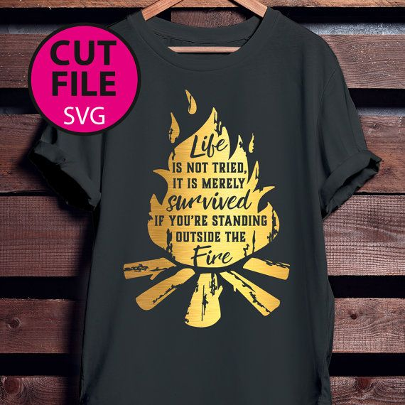 e7bc0bea5 standing outside the fire, distressed, svg, garth brooks, country, music,  bonfire, inspirational, shirt, vector, cut, file, fall, life,
