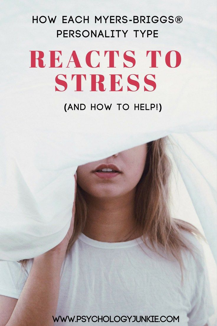 How Each Myers-Briggs® Type Reacts to Stress (and How to