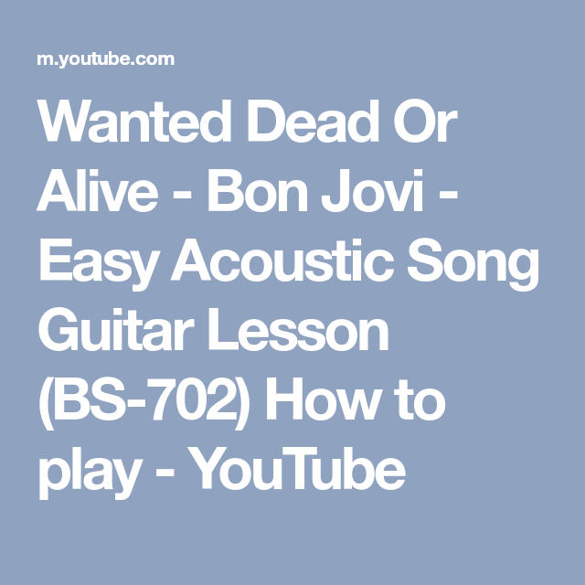 Wanted Dead Or Alive - Bon Jovi - Easy Acoustic Song Guitar Lesson ...