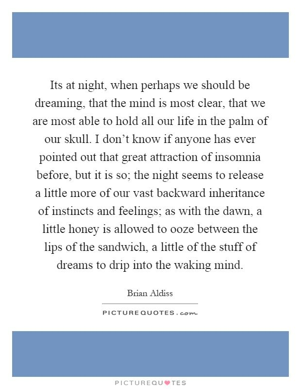 its-at-night-when-perhaps-we-should-be-dreaming-that-the-mind-is-most-clear-that-we-are-most-able-quote-1.jpg (620×800)