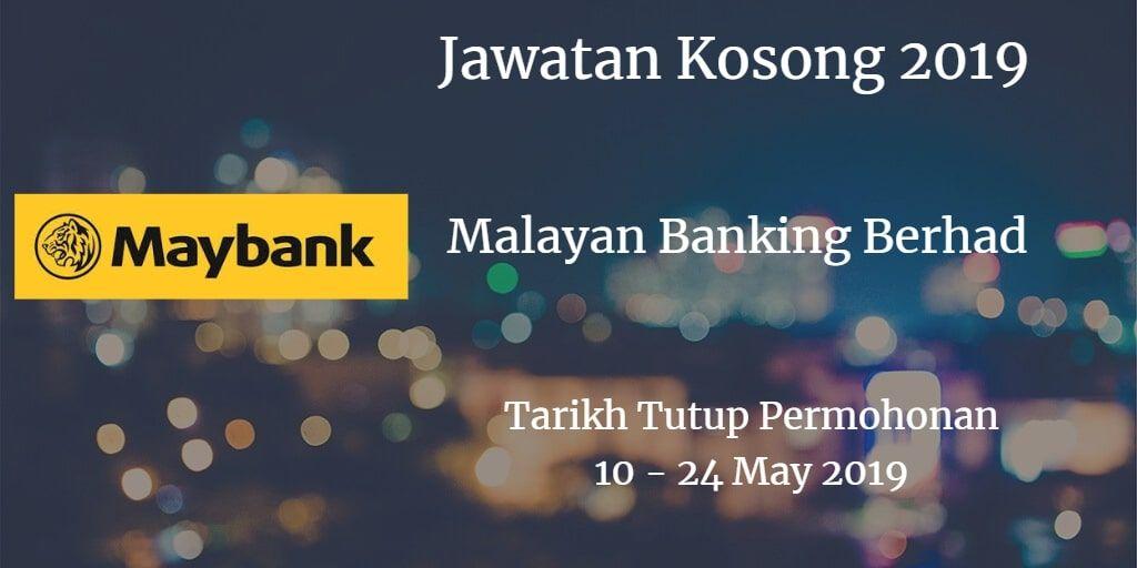 Malayan Banking Berhad Jawatan Kosong Maybank 10 - 24 May ...