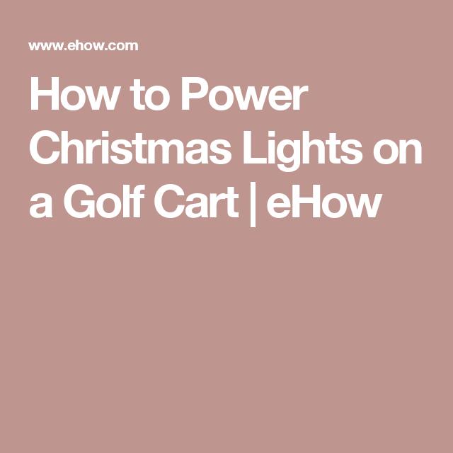 How To Power Christmas Lights On A Golf Cart Christmas