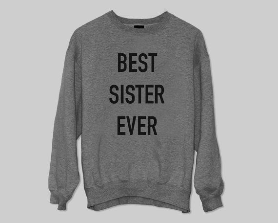 Best Sister Ever sweater Jumper gift cool fashion sweater funny cute Size M L XL