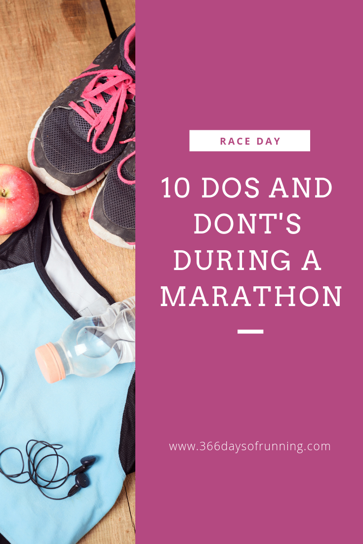 10 Dos and Donts During a Marathon  366 Days of Running 10 dos and donts during a marathon  race day preparations  These small tips will ensure youre a courteous runner w...