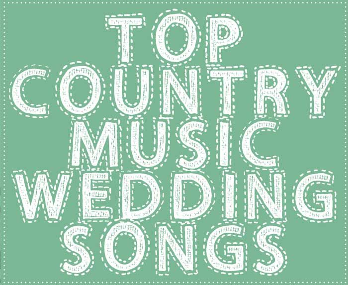 Top 20 Country Music Wedding Songs
