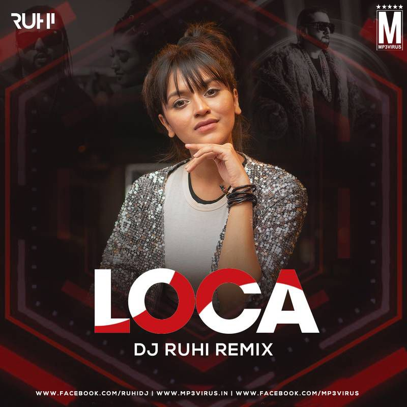 Loca Remix Yo Yo Honey Singh Dj Ruhi Download Now In 2020 Yo Yo Honey Singh Latest Bollywood Songs Remix