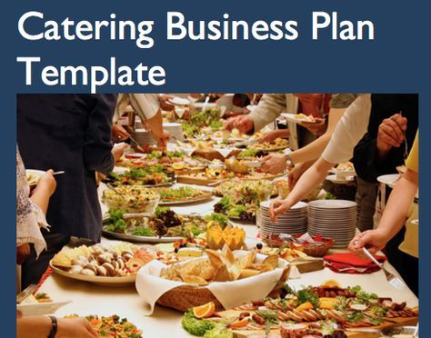 If you have wanted to start a Catering Business then this business - catering business plan template
