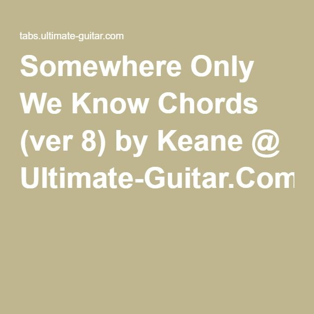 Magnificent Somewhere Only We Know Chords Guitar Pattern - Basic ...