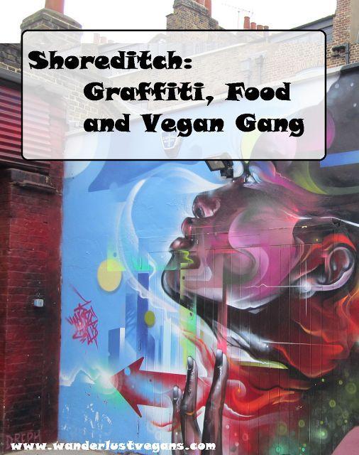 Shoreditch Graffiti: Shoreditch: Graffiti, Food And Vegan Gang