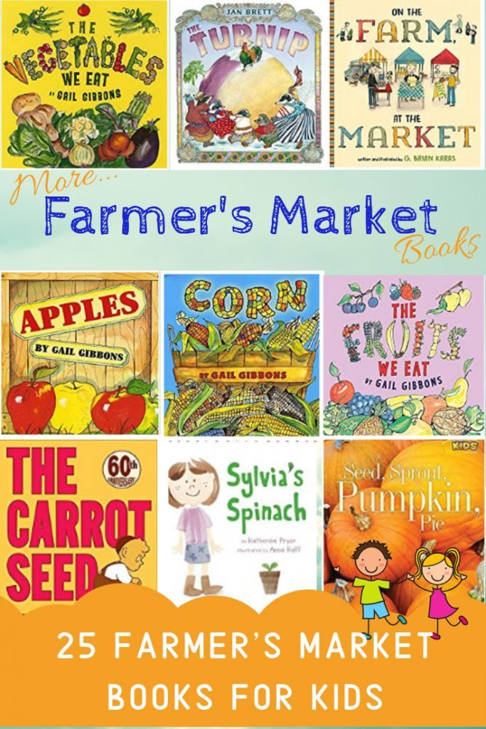 Farmer's Market Books For Kids - STEMHAX - Here are another 25 books that could be incorporated into any farmer's market or food unit study!