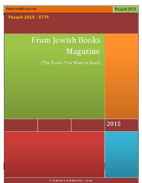 Frum Jewish Books magazine, Pesach 2015 #books #jewish #bookreviews