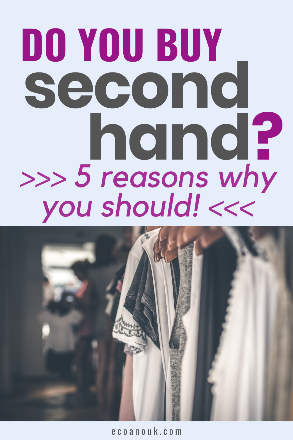 5 Reasons Why You Should Buy Secondhand Clothes Eco Anouk In 2020 Slow Fashion Second Hand Clothes Ethical Sustainable Fashion