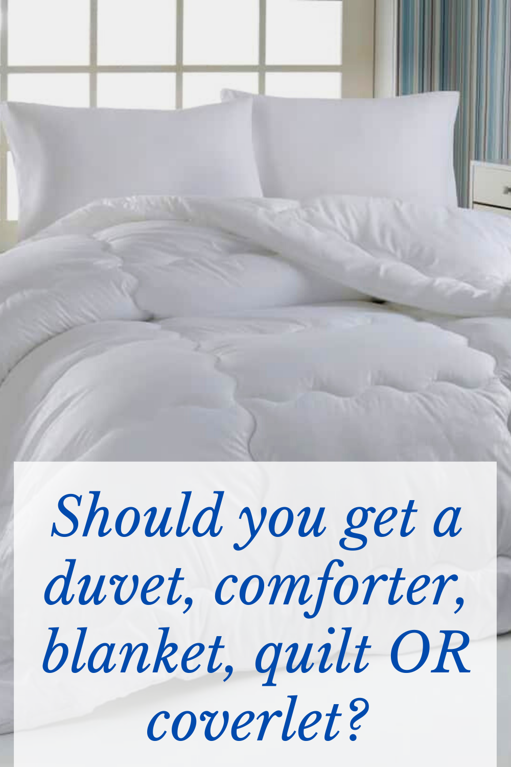 Duvet Vs Comforter Vs Blanket Vs Quilt Vs Coverlet What Are The Differences In 2020 Duvet Comforters Comforters Duvet