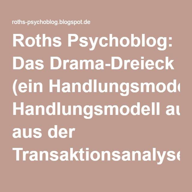 Roths Psychoblog: Das Drama-Dreieck (ein Handlungsmodell aus der Transaktionsanalyse)