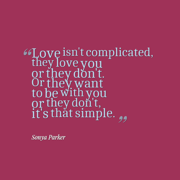 Complicated Quotes About Love: AUTHOR SONYA PARKER QUOTES