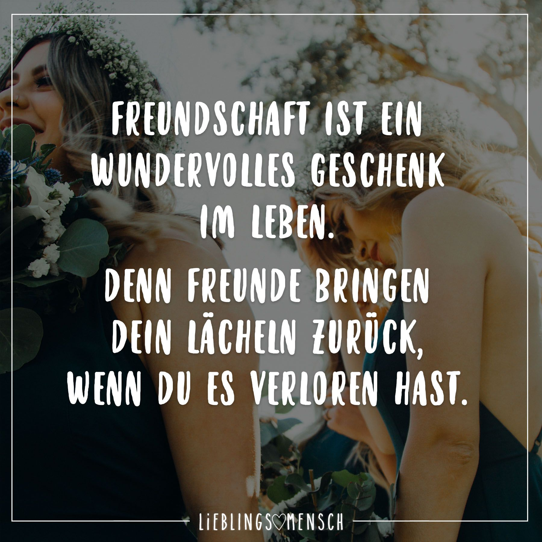 freundschaft ist ein wundervolles geschenk im leben denn