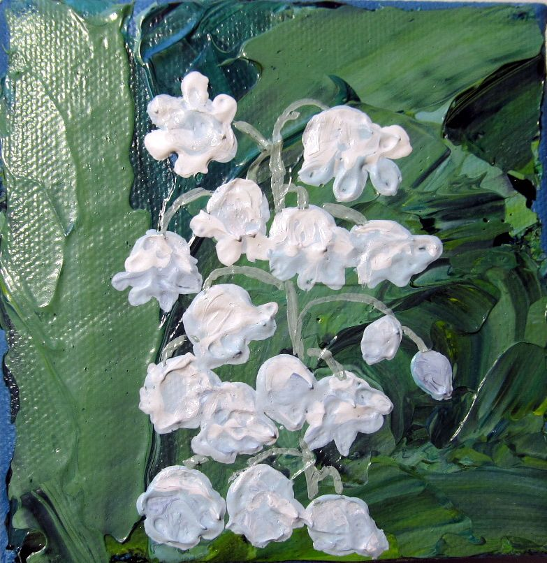 Impasto painting Lilly Of The Valley _ Sold Check out my other paintings at my Etsy Store: http://www.etsy.com/shop/KulArt?ref=ss_profile Please come back again, I add more stuff practically daily.