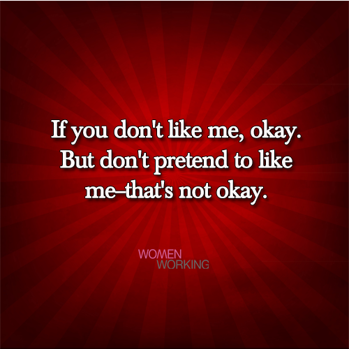 If you don't like me... - WomenWorking